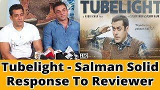 TubelightSalman Solid Response To Reviewer|| Movies 2017