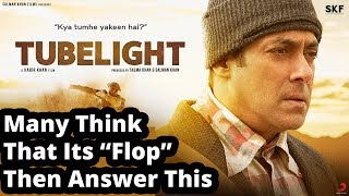 "Tubelight|| Many Think That Its "" Flop"" Then Answer This"