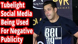 Tubelight-Social Media-Being Used For Negative Publicity
