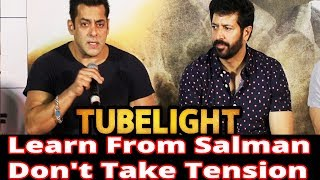 Tubelight || Learn From Salman || Don't Take Tension