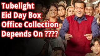 Tubelight || Eid Day Box Office Collection Depends On ????