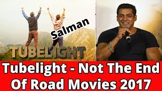 Tubelight || Not The End Of Road || Movies 2017