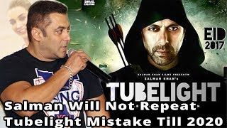 Salman Will Not Repeat Tubelight Mistake Till 2020