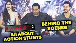 Baaghi 2 Action Scenes | BEHIND The Scenes | Tiger Shroff, Disha Patani, Ahmed Khan INTERVIEW