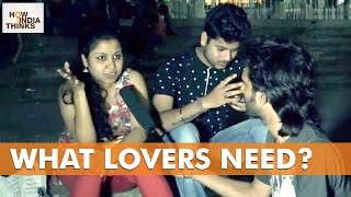 Is Going Physical a Must in Relationship?   What Lovers Need?   Social Experiment   How India Thinks