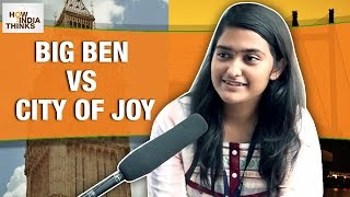 What if Kolkata becomes London?   Big Ben Vs City of Joy   How India Thinks
