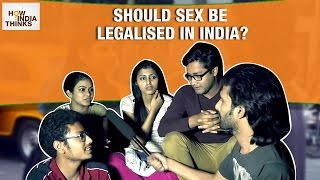 Should Sex be legalised in India?   #SexLegalization   How India Thinks