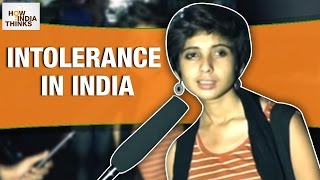 Is Intolerance in INDIA Good or Bad? | How India Thinks