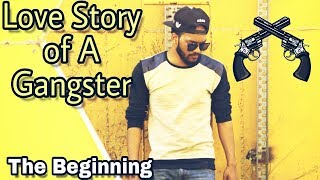 Love story of a gangster - The beginning