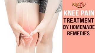 Knee Pain Treatment By Homemade Remedies | Watch Video