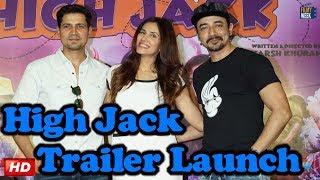 HIGH JACK : Trailer Launch | Sumeet Vyas| Sonnalli Seygall| Mantra Mugdhand