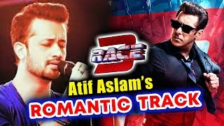 RACE 3- Atif Aslam To Sing Salman Khan's Written Romantic Song