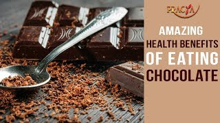 Amazing Health Benefits Of Eating Chocolate | Must Watch