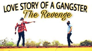 Love story of a gangster - The Revenge indian swaggers