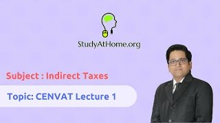 1. CENVAT Lecture 1 - AY 2017-18 Indirect Taxes | by CA Raj K Agrawal