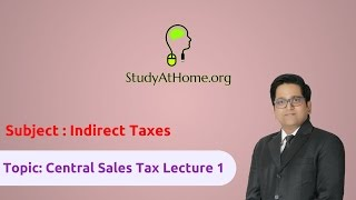 18. CST Lecture 1 - AY 2017-18 Indirect Taxes | by CA Raj K Agrawal