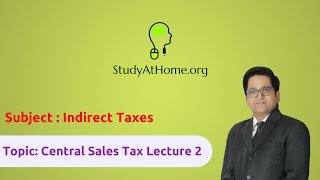 19. CST Lecture 2 - AY 2017-18 Indirect Taxes | by CA Raj K Agrawal