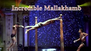Brilliant Mallakhamb performance by Incredible Mallakhamb Indian Pole