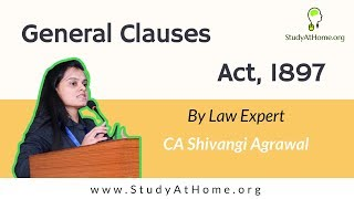 General Clauses Act, 1897 by CA Shivangi Agrawal | CA Intermediate Law | New Syllabus