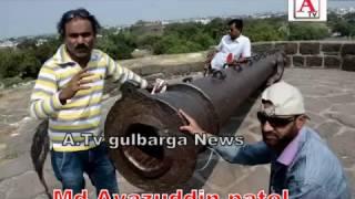 Duniya Ki Sab Se Lambi Toop Qila Gulbarga Mein Maujood A.Tv News 5-12-2016