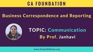 Communication - Business Correspondence & Reporting | CA Foundation by Prof. Janhavi