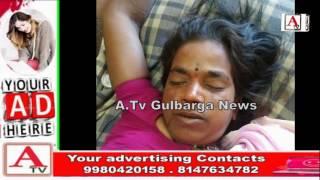 Women Murderd at sedam Lodge Dist Gulbarga A.Tv News 13-3-2017