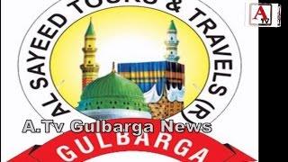 Al Sayeed Tours & Travels Gulbarga Hajj & Umrah Program A.Tv News 17-4-2017