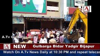 Muslim Chowk Gulbarga Per Demolation A.Tv News 16-5-2017