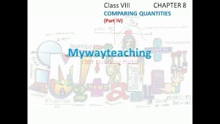Math Class 8 Chapter 8 Part IV|Comparing quantities |comparing quantities for class 8