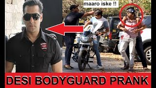 Desi Bodyguard Bakchodi Prank | Pranks in India | Salman Khan