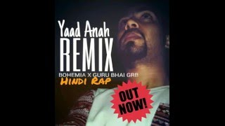 Yaad Anah-NEW HINDI RAP 2017 -BOHEMIA  -HINDI RAP MIX|GURU BHAI GRB | RAP | SONGS 2016