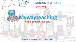 Physics class 11 Chapter 4 Part XIII|MOTION IN A PLANE|Physics Chapter 4 for Class 11|