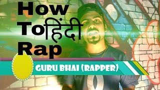 2* How To Rap In Hindi | GURU BHAI | Hindi Rap Learn First Time In India | Rap Kaise Karte Hai