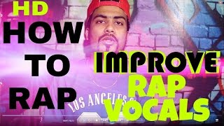 HOWTORAP IN HINDI  | IMPROVE UR RAP VOCALS/VOICE | HINDI RAP 2017 | LATEST VIDEO 2016