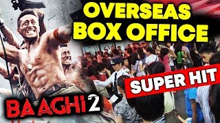 BAAGHI 2 Overseas Box Office Collection | SUPERB JUMP | Tiger Shroff