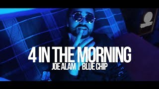 4 in the Morning - Joe Alam | BlueChip | Desi Hip Hop Inc