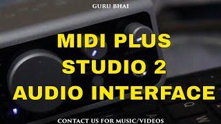 Unbox & Connect | Kadence Midiplus Studio 2 Audio Interface by GURU BHAI 2018 HINDI at Amazon