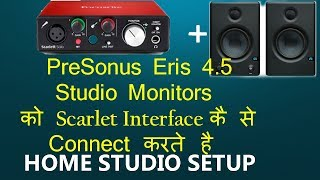 HOME STUDIO SETUP | PreSonus Eris 4.5 Unbox Monitors & Connect with Interface Focusrite Solo