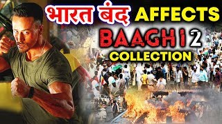 Tiger Shroff's BAAGHI 2 Collection Affected Coz Of BHARAT BANDH