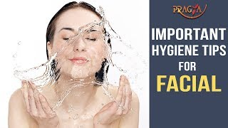 Important Hygiene Tips For Facial   Watch Video