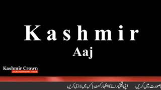 Kashmir Crown Presents Kashmir Aaj