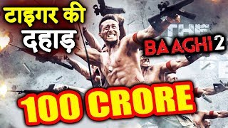 BAAGHI 2 Crosses 100 CRORE Worldwide | Tiger Shroff Is A BIG HIT