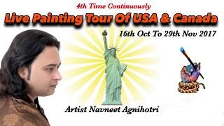 Usa & Canada Tour 2017 | Artist Navneet Agnihotri | Live Painting Tour | full video