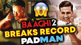 Tiger's Baaghi 2 BEATS Akshay's Padman Lifetime Collection In 4 Days