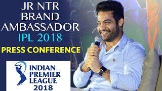 Jr NTR Brand Ambassador For IPL 2018 | Jr NTR Press Conference On IPL 2018