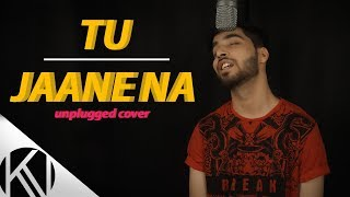 Tu Jaane Na | Unplugged Version | Ajab Prem Ki Ghazab Kahaani | Karan Nawani