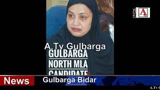 Mrs Qamar Ul Islam Gulbarga North Congress Candidate A.Tv News 30-3-2018