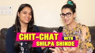 Exclusive Chit Chat With Shilpa Shinde | Salman BAIL | Dhan Dhana Dhan | Kapil Sharma | Sunil Grover