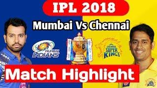 IPL 2018- CSK Vs MI || Match 1 || Full Match Highlight Dj Bravo hits 68 runs in just 30 balls