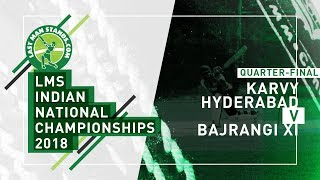 LMS India National Championships 2018 I Karvy Hyderabad v Bajrangi XI